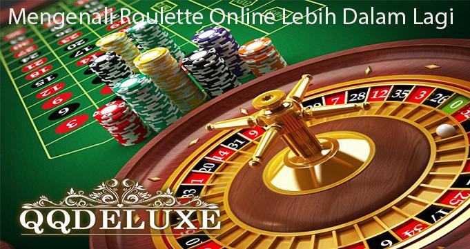 Mengenali Roulette Online Lebih Dalam Lagi