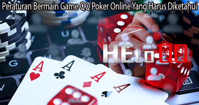Peraturan Bermain Game QQ Poker Online Yang Harus Diketahui